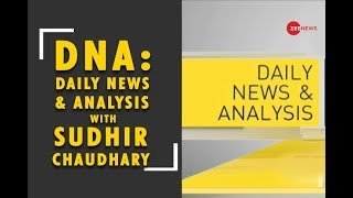 Watch Daily News and Analysis with Sudhir Chaudhary, December 13th, 2018