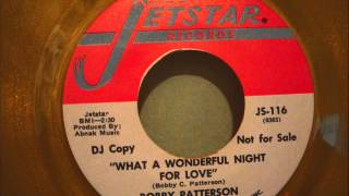 BOBBY PATTERSON - WHAT A WONDERFUL NIGHT FOR LOVE