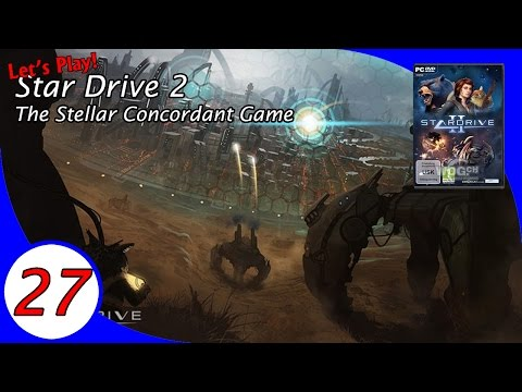 The Stellar Concordant Game, a Let's Play of Star Drive 2! Ep 27 |