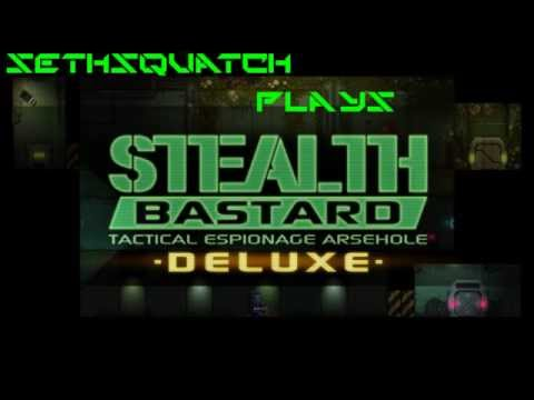 Sethsquatch Plays: Stealth Bastard Deluxe  