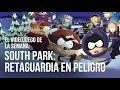 South Park Retaguardia en Peligro Análisis / Review ¿Vale la pena?