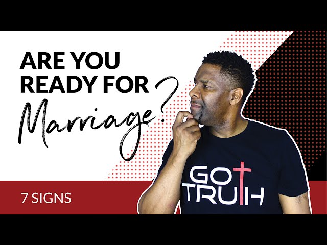 7 Signs You're NOT Ready for Marriage!