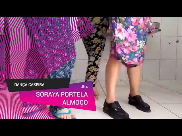 Dança Caseira: Soraya (ep 14) - Almoço