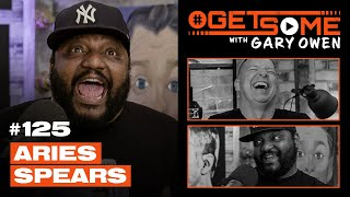 Aries Spears | #GetSome Ep. 125 with Gary Owen
