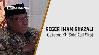 Geger Imam Ghazali - Catatan Kiai Said Aqil Siroj