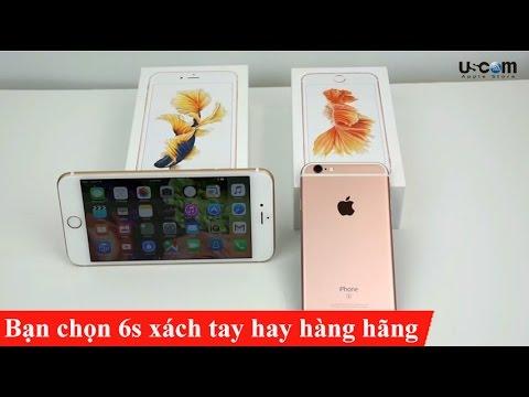 Nên mua iphone 6s hàng xách tay hay hàng chính hãng    USCOM