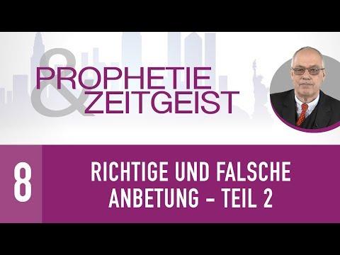 8. Richtige und falsche Anbetung II - Megatrends, Zeitgeist & Anbetung - Gerhard Padderatz