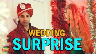 Wedding Surprise | Rahim Pardesi
