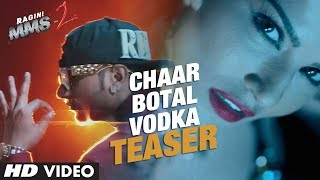 Chaar Botal Vodka Video Song Teaser (First Look) | Ragini MMS 2 | Sunny Leone, Yo Yo Honey Singh