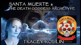 Santa Muerte and the Death Goddess Archetype