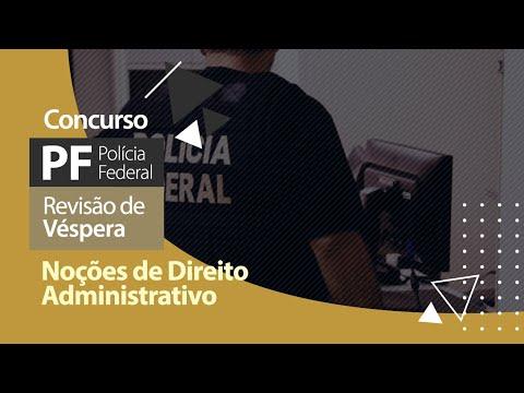 Concurso PF - Revisão - Noções de Direito Administrativo