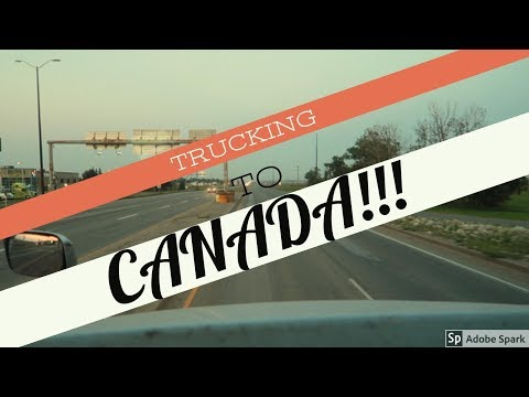 TJV Tues  TRUCKING ALL THE WAY TO CANADA!!!  1223
