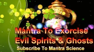 Bhootnath Mantra To Exorcise Evil Spirits & Ghosts