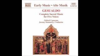 Gesualdo: Sacrarum Cantionum Liber Primus a 5 voci – Oxford Camerata, Jeremy Summerly (Audio video)