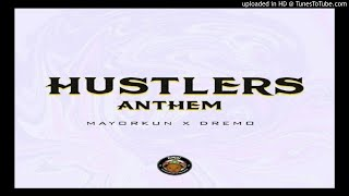 Mayorkun - Hustlers-Anthem (Ft Dremo)