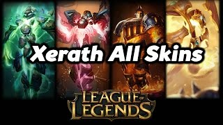 League of Legends - Xerath All Skins Spotlight