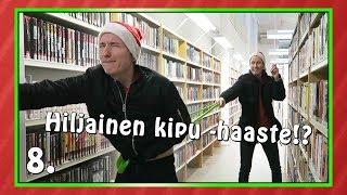 HILJAINEN KIPU - HAASTE!? | Haastekalenteri 2017 Luukku 8