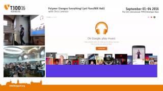 T3DD16 Polymer Changes Everything! with Chris Lorenzo - TYPO3 Developer Days 2016 Nuremberg