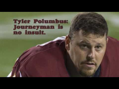 Tyler Polumbus: Journeyman is no insult.