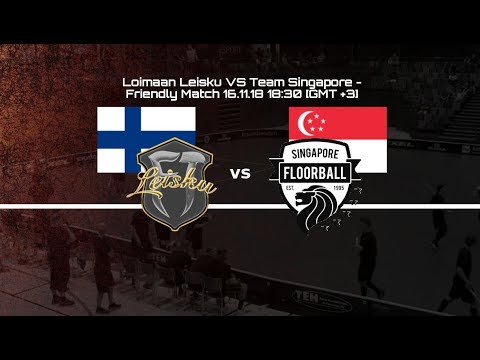 Loimaan Leisku VS Team Singapore - Friendly Match 16.11.18