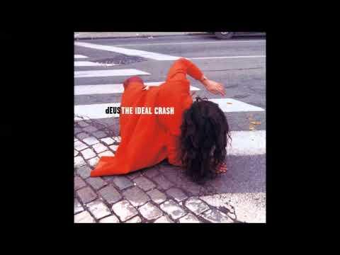 dEUS - The Ideal Crash (full album)