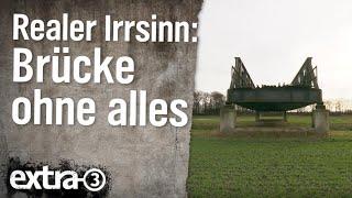 Realer Irrsinn: Brücke ohne alles in Ohne  | extra 3 | NDR