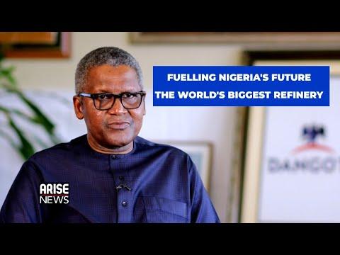 FUELLING NIGERIA'S FUTURE: THE WORLD'S BIGGEST REFINERY - ARISE NEWS