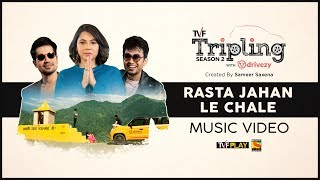 Rasta Jahan Le Chale | Nilotpal Bora | Papon | Tripling S2 with Drivezy | Official Music Video
