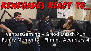 Renegades React to... VanossGaming - Gmod Death Run Funny Moments - Filming Avengers 4