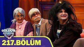 Güldür Güldür Show 217.Bölüm (Tek Parça Full HD)