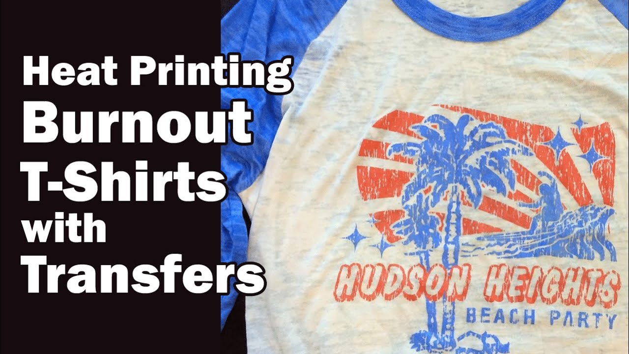 Heat printing burnout t shirts with transfers youtube for Printing t shirt transfers