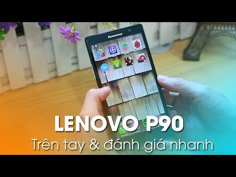 LENOVO P90 Chính Hãng: Trên tay và đánh giá nhanh