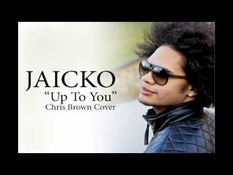 Jaicko  Up To You Chris Brown