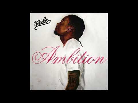 Wale - Ambition (Feat. Meek Mill & Rick Ross)