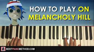 HOW TO PLAY - Gorillaz - On Melancholy Hill (Piano Tutorial Lesson)