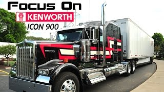 Focus On… The Kenworth ICON 900