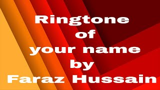 Ringtone Your Name Faraz Hussain