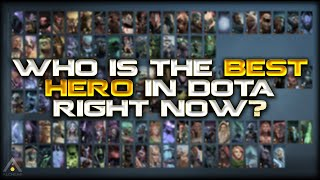 Dota 2: Who is the BEST hero in Dota right now? | Pro Dota 2 Guides