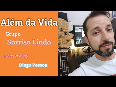 Além da Vida- Grupo Sorriso Lindo- Diego Pessoa Bass Cover