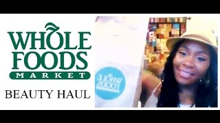 Whole Foods Market Beauty Haul | Natural & Organic Beauty Products | Natural Makeup & Skin Care Haul