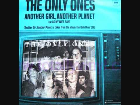 The Only Ones , Another Girl Another Planet =;-)