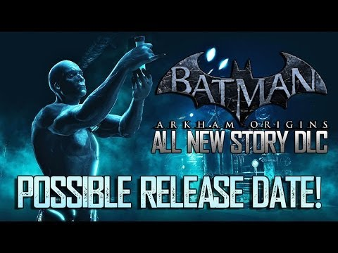 Batman Arkham Origins: All New Story DLC Possible Release Date!