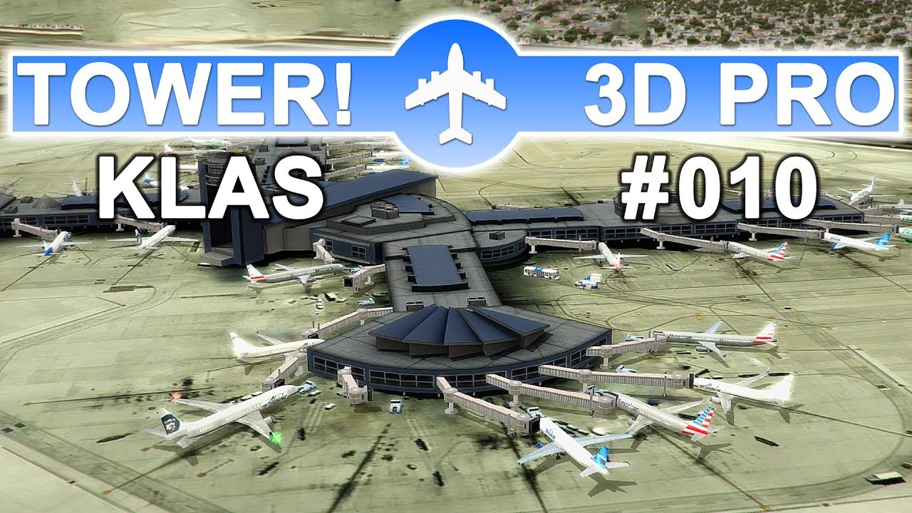 ✈TOWER!3D PRO • LAS VEGAS (KLAS) • Easy first time • #010✈