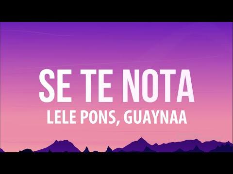Lele Pons & Guaynaa – Se Te Nota (Letra/Lyrics)
