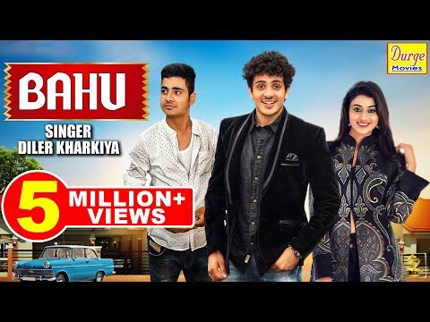 BAHU | बहु | Diler Kharkiya | Sweta Chouhan | Jaideep Ahlawat | New Haryanvi Songs Haryanavi 2019
