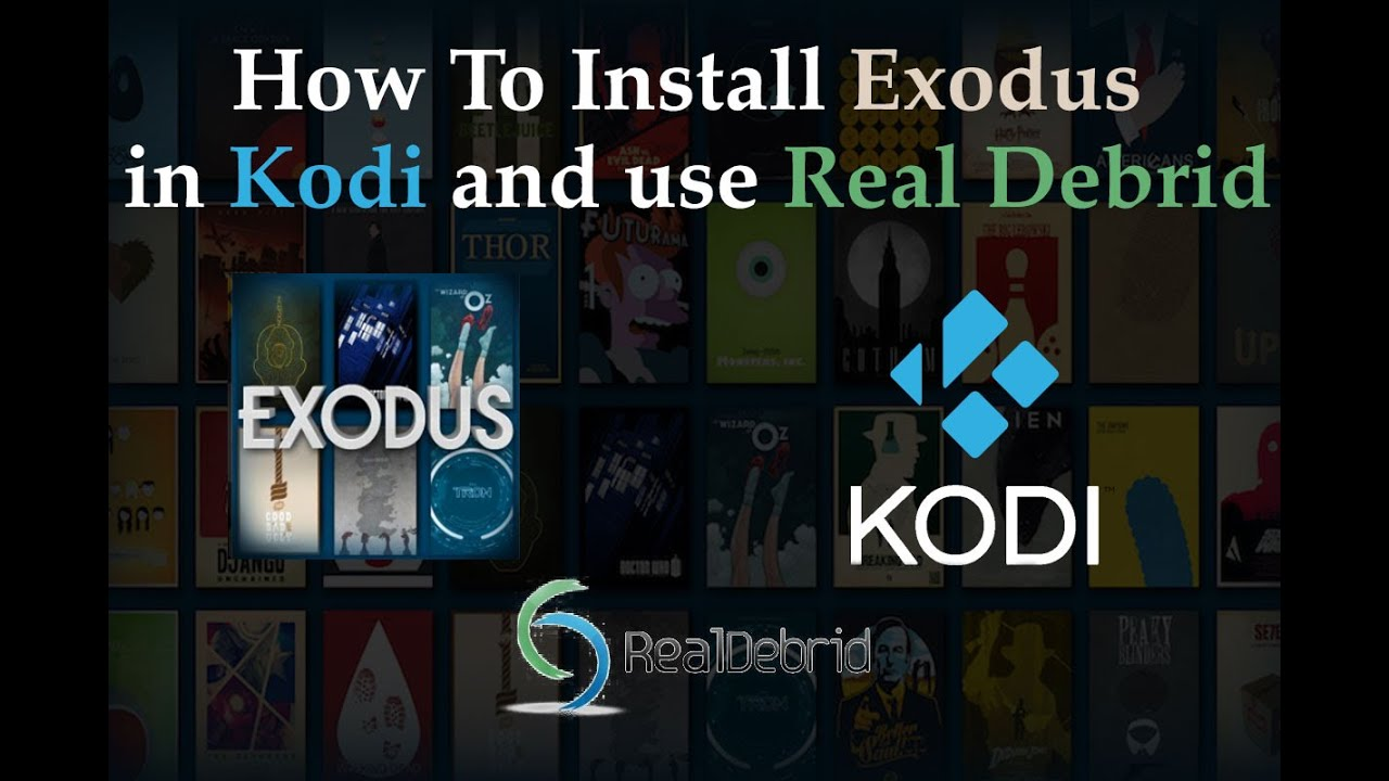 Kodi Exodus Guide, learn how to install to watch the best movies and TV Shows with Real Debrid ...