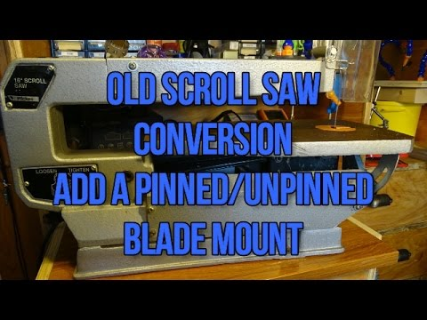 Old woodworking scroll saw conversion add a pinned and unpinned old woodworking scroll saw conversion add a pinned and unpinned blade mount keyboard keysfo Image collections
