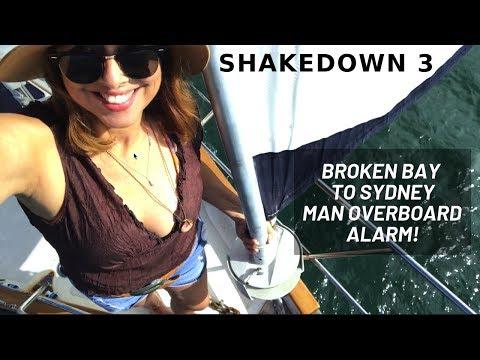 SHAKEDOWN 3 - BROKEN BAY TO SYDNEY - MAN OVERBOARD ALARM!