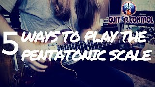 Killer Guitar Lesson On 5 Ways To Play The Pentatonic Scale