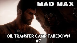 Mad Max - Oil Transfer Camp Takedown #7 | PC 60FPS
